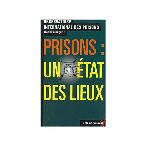 Prisons: un état des lieux. Observatoire international des prisons, section francaise.