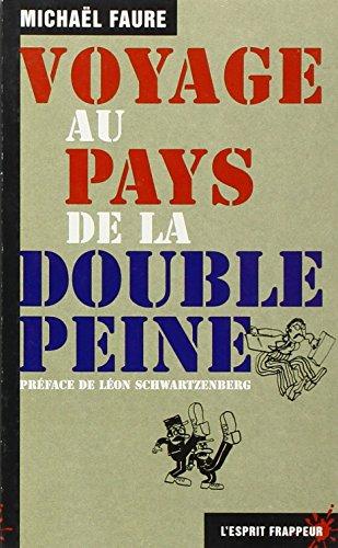 9782844051158: Voyage au pays de la double peine (French Edition)