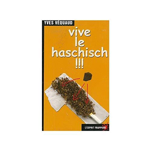 Vive le haschisch !!!: Y Vequaud