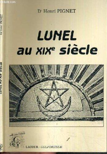 9782844060211: Lunel au XIXe siècle (Colporteur)