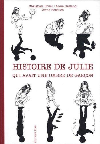 9782844070784: Histoire de Julie qui avait une ombre de gar�on