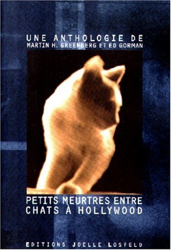 Petits meurtres entre chats à Hollywood: Greenberg, Martin H. (Martin Harry); Gorman, Ed