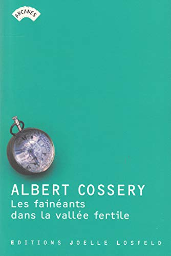 Les Fainéants dans la vallée fertile: Cossery, Albert