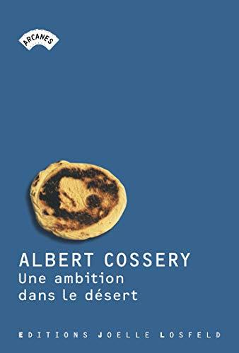 9782844120540: Une ambition dans le désert (Arcanes)