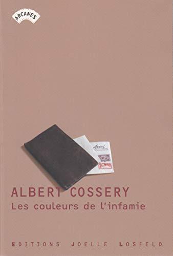 LES COULEURS DE L'INFAMIE: COSSERY, ALBERT