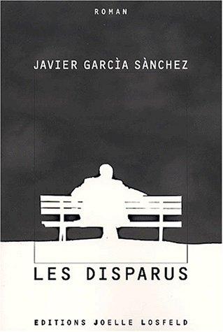 Les disparus [Broché] [Feb 14, 2001] García