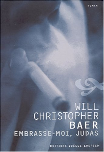 Embrasse-moi, Judas (2844121209) by Will Christopher Baer; Jean-Paul Gratias