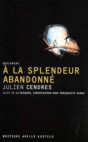 9782844121264: A la splendeur abandonné, suivi de : La Censure, conversation avec Marguerite Duras