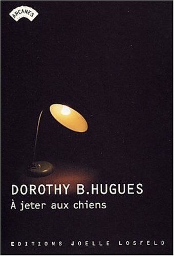 A jeter aux chiens: Dorothy B. Hugues