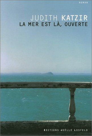 9782844121523: La mer est là, ouverte