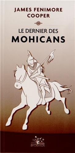 Le Dernier des Mohicans: Cooper, James Fenimore
