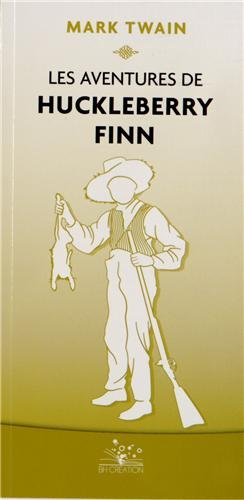 9782844130495: Les Aventures de Huckleberry Finn (Jamais lu déjà lu)