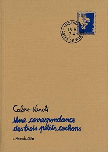 CORRESPONDANCE DES 3 PETITS COCHONS -UNE: VANOLI CALOU