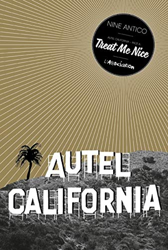 9782844145222: Autel California, Tome 1 : Treat me nice