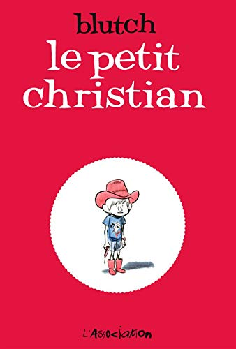 Petit Christian (Le), t. 01 - t. 02 [2 volumes]: Blutch