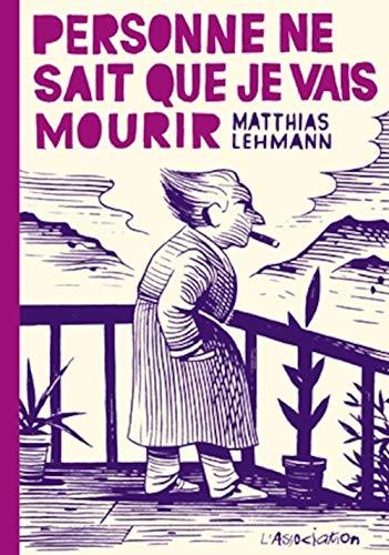 Personne ne sait que je vais mourir: Lehmann, Matthias