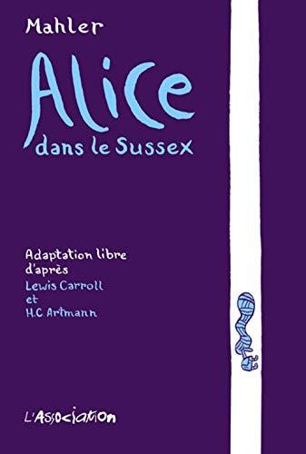 Alice dans le Sussex: MAHLER NICOLAS