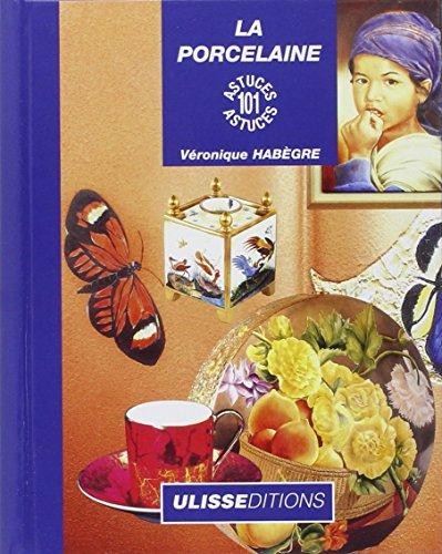 9782844150509: La Porcelaine : 101 astuces