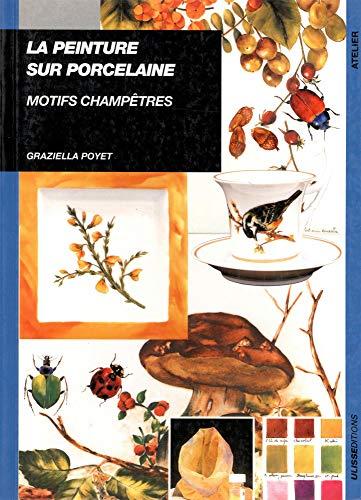 9782844150516: La peinture sur porcelaine. Motifs champêtres