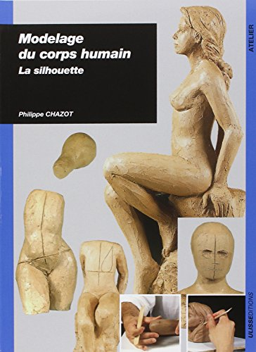9782844151209: Modelage du corps humain (French Edition)