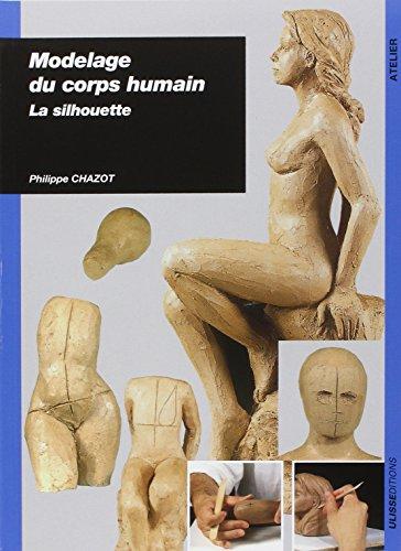 9782844151209: Modelage du corps humain : La silhouette