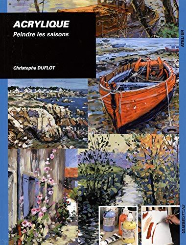 Acrylique Peindre les saisons (French Edition): Christophe Duflot