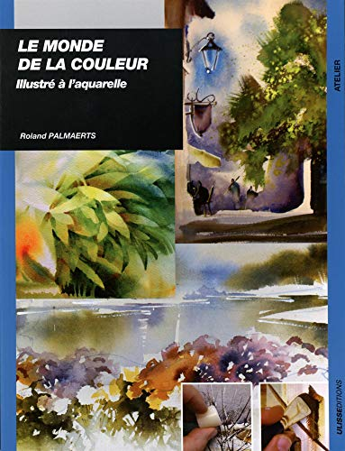 """""""le monde de la couleur ; illustré à l'aquarelle"""": Roland Palmaerts"""