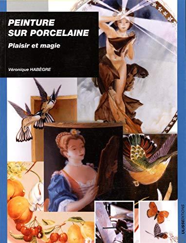 9782844151582: Peinture sur porcelaine : Plaisir et magie