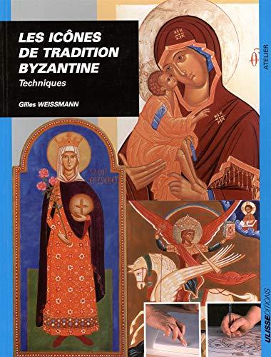 les icones de tradition byzantine techniques: Gilles Weissmann