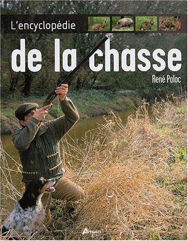 9782844162670: L'encyclopédie de la chasse