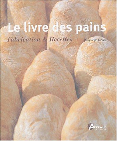 9782844162953: Le livre des pains : Fabrication & Recettes