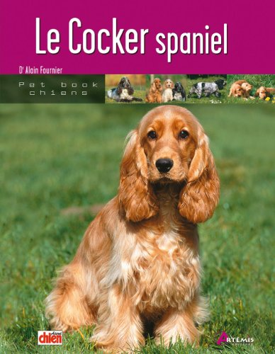 9782844162984: Cocker spaniel (le) (Pet Book Chiens)