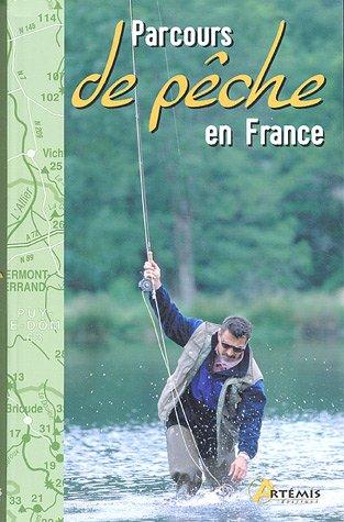 9782844162991: Parcours de pêche en France
