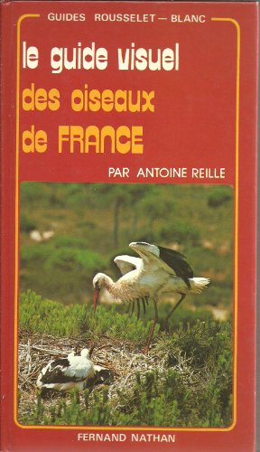 9782844163431: Les Oiseaux de France Guide Visuel