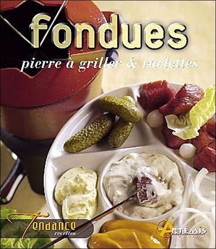 9782844163776: Fondues, pierrades et raclettes
