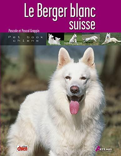9782844164636: le berger blanc suisse