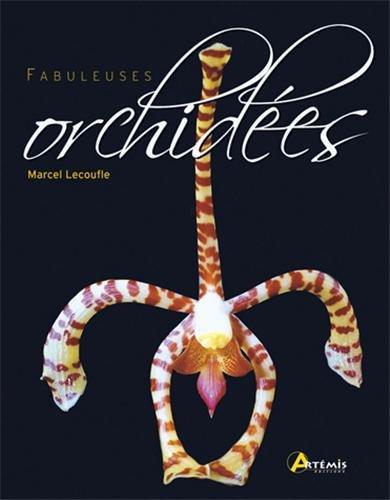 Fabuleuses orchidées: Marcel Lecoufle