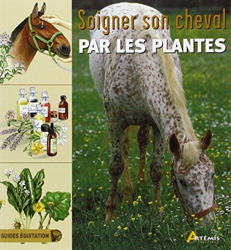 SOIGNER LE CHEVAL PAR LES PLANTES: MORGAN J DAY CH