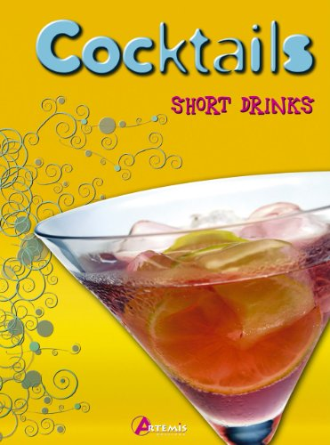 9782844166166: Cocktails : Short Drinks
