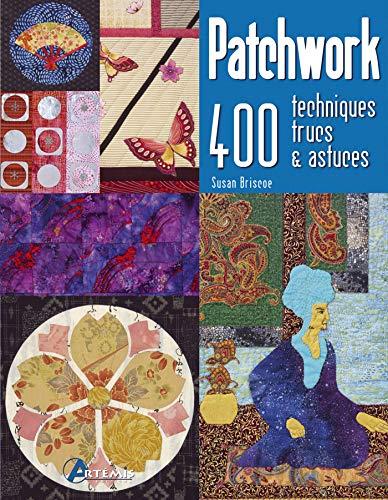 9782844166449: Patchwork : 400 techniques, trucs & astuces