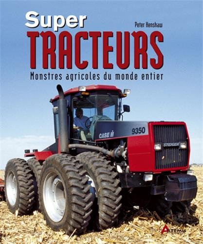 Super-tracteurs (French Edition) (2844167195) by Peter Henshaw