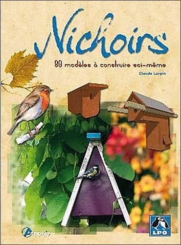 9782844168023: Nichoirs 80 modeles a construire soit-meme
