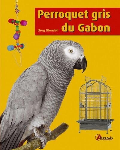 9782844168979: Perroquet gris du Gabon