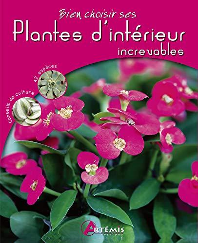 PLANTES D'INTÉRIEUR INCREVABLES: SASIAS GERARD