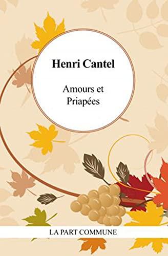 Amours et priapées: Henri Cantel