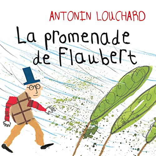 La Promenade de Flaubert: Louchard, Antonin
