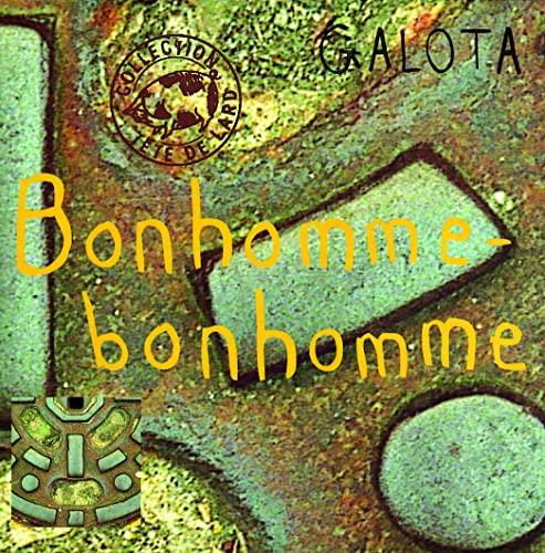 BONHOMME-BONHOMME: GALOTA