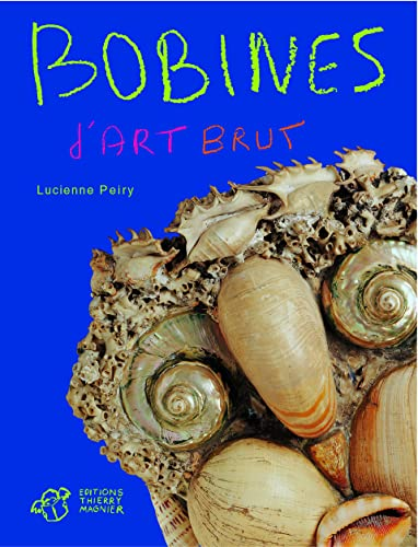 Bobines d'art brut (French Edition) (2844201660) by [???]