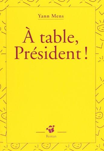 À TABLE PRÉSIDENT: MENS YANN