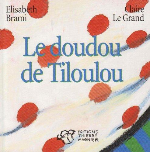 9782844202772: Le doudou de Tiloulou